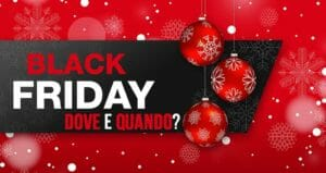 Black Friday: dove? E quando?
