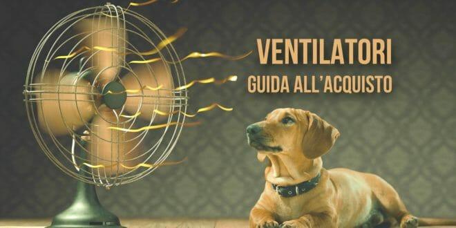 Il ventilatore migliore