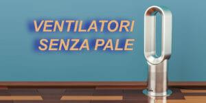 Ventilatori senza pale