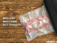 Migliori macchine sottovuoto per alimenti