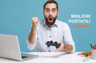 Migliori portatili gaming